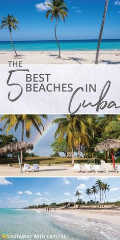 5 of the best beaches in Cuba   Amazing beaches in Cuba that you must visit   5 beaches to see while you are in Cuba   Cuba's most popular beaches   Have you been to any of these beautiful Cuban beaches? via @CastawayCrystal