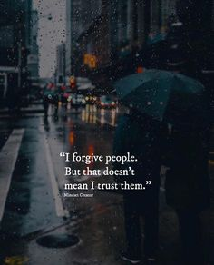 I forgive people..