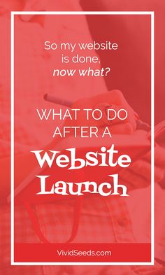 What to do After a Website Launch | launching a website, blog launch, website launch, getting website traffic, get website visitors