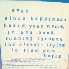ever since happiness heard your name hafiz quote by mbartstudios, $58.00