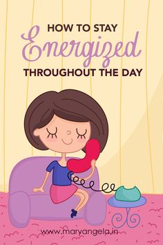 How to stay energized? A few tips to help you stay fresh and perky throughout the day.