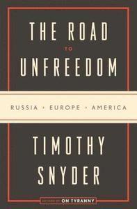 Pris: 244 kr. Inbunden, 2018. Ännu ej utkommen. Bevaka The Road to Unfreedom: Russia, Europe, America så får du ett mejl när boken går att köpa.