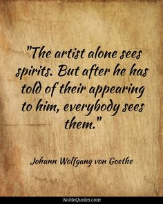 Quote by Johann Wolfgang von Goethe Bible Verses About Mothers, New Age Books, Goethe Quotes, Art Quotes, Life Quotes, Wisdom Quotes, Different Forms Of Art, Theatre Quotes, Smart People