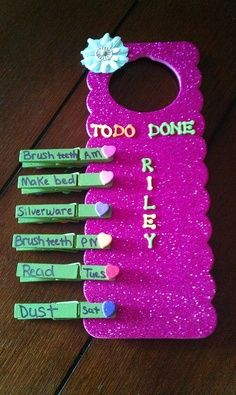 "Chore door knob hanger.  Door hanger that says ""to do"" and ""done"".  Clothes pins with the chore are on the ""to do"" side and when the child does the chore move they move it to the ""done"" side."