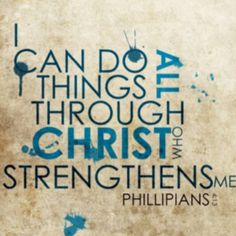 I Can Do All Things Through Christ Who Strengthens Me Philippians 4 13
