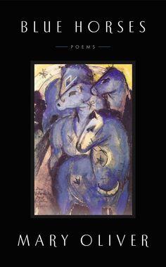 Michelle picks: Blue Horses (Mary Oliver) / O / http://catalog.wrlc.org/cgi-bin/Pwebrecon.cgi?BBID=14015780