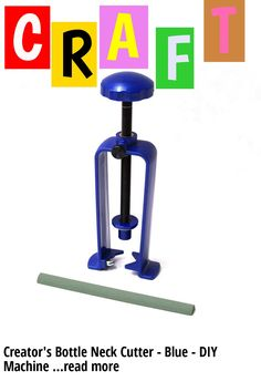 Creator's Bottle Neck Cutter - Blue - DIY Machine - Includes Abrasive Stone - Carbide Cutting Wheel - Born And Made In The USA