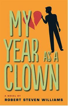 My Year As a Clown by Robert Steven Williams Join the Book Conversation #literaryfiction #humor #relationships @Beppe DM @Robert Steven Williams
