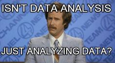 No, data analytics is not just analyzing data, the scope goes beyond that. It is more important to predict and forecast data trends and patterns. Check out Deevita on how we can help you. The Essential Life, Ron Burgundy, I Will Fight, Data Analytics, Data Science, Great Stories, Big Data, Insight, Jokes