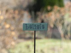 Hey, I found this really awesome Etsy listing at https://www.etsy.com/listing/171350727/miniature-fairy-garden-sign-believe