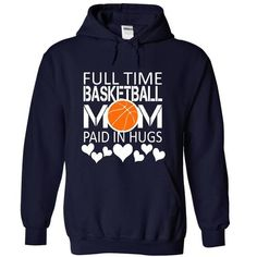 Full time BASKETBALL mom paid in hugs - #gift for girls #bridal gift. THE BEST  => https://www.sunfrog.com/Sports/Full-time-BASKETBALL-mom-paid-in-hugs-8220-NavyBlue-17526223-Hoodie.html?id=60505