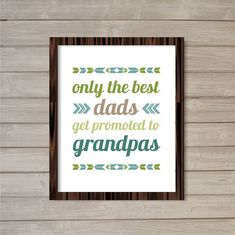 Only the Best Dads Get Promoted to Grandpas Instant Download Printable Wall Art -Blue Green Taupe -8x10- Digital Poster Fathers Day Gift on Etsy, $6.35