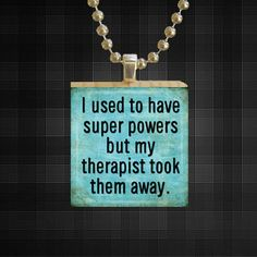 Used To Have Super Powers. Quotes. Sayings. Words. 1 x 1 Inch Square Wooden Tile Pendant With Ball Chain. Gift. Present. Typography. Blue.. $6.49, via Etsy.