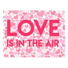 LOVE IS IN THE AIR - Pink Hearts - Valentine's Day Postcard