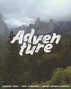 Adventure by Amanda Powers, featuring Aventura typeface by Sudtipos Type from Veer. #fonts #typography