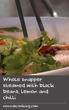 Whole snapper steamed with black beans, lemon and chilli Easy Steak Recipes, Easy Baking Recipes, Chili Recipes, Fish Recipes, Pasta Recipes, Bread Recipes, Cake Recipes, Healthy Recipes, Delicious Restaurant