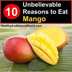 10 Unbelievable Reasons to Eat Mango http://www.pinterest.com/source/healthyandnaturalworld.com/
