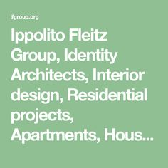 Ippolito Fleitz Group, Identity Architects, Interior design, Residential projects, Apartments, Houses, Luxury living, Villa, Stuttgart
