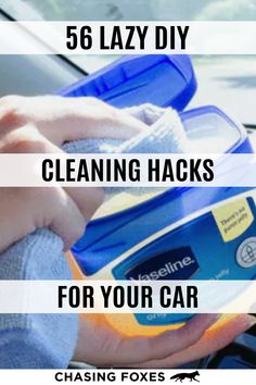 I like clean car seats and I like clean car hacks in general. That's why I'm sharing these 56 car cleaning hacks to help you clean your car easily. #ChasingFoxes #Car #CleaningHacks