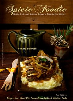 Bangers and Mash With Onion Gravy | Spicie Foodie's Take On British Fare