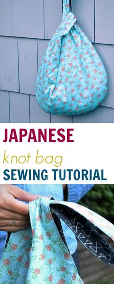 Japanese knot bag Sewing Tutorial: Learn how to make this quick and easy, beginners sewing project with a quick step by step tutorial. Free Pattern!