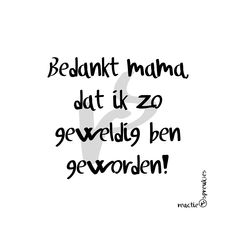 Bedankt mama #tekst #quote #Nederlands