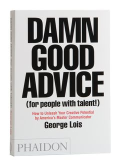 You can't argue the impact that George Lois had on advertising, and his in your face approach would be refreshing these days when everything is planned to be boring. But the book is infinitely 'fuhgeddable' :(