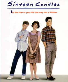 Sixteen Candles. Love. John Hughes is the definitive 80s film-maker.