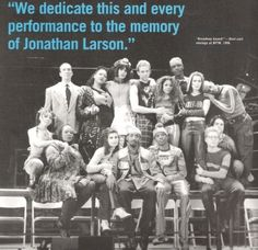 Thank you so much Jonathan Larson for creating a musical that has truly changed my life and the life of so many others.