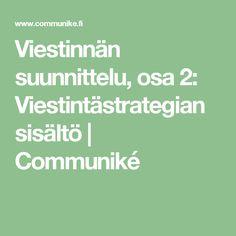Viestinnän suunnittelu, osa 2: Viestintästrategian sisältö | Communiké