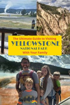 Tips on visiting Yellowstone National Park with your Family.