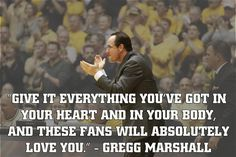 """Shocker Motivation by Head Men's Basketball Coach Gregg Marshall. And """"these fans"""" include me! Go SHOX! Basketball Motivation, I Love Basketball, Basketball Quotes, Basketball Coach, College Basketball, Go Shockers, Sport Quotes, Sports Sayings, Wichita State"""