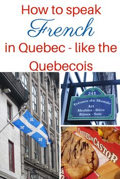 Speaking French in Quebec is different to speaking French in France. Quebec French | Canadian French | Canada | Travel in Quebec