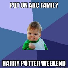 When we were in Michigan: come home from class.... HARRY POTTER TIME!!!