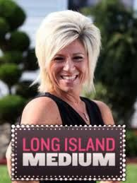 Theresa Caputo! I love this lady. I am very very skeptical about psychics, as I think there are more con artists than genuinely gifted. This woman, I feel, is truly blessed.