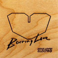 Jesus Loves Electro - Burning Love
