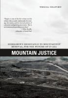 Mountain justice : homegrown resistance to mountaintop removal, for the future of us all / [Tricia Shapiro]