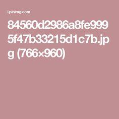 84560d2986a8fe9995f47b33215d1c7b.jpg (766×960)