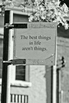 The best things in life aren't things. happiness quotes | family, christmas, memories, friends, laughter, children,