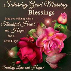 Saturday Good Morning Blessings good morning saturday saturday quotes good morning quotes happy saturday saturday quote happy saturday quotes quotes for saturday good morning saturday beautiful saturday quotes saturday quotes for family and friends Saturday Morning Quotes, Saturday Images, Funny Good Morning Quotes, Good Morning Messages, Good Morning Good Night, Morning Wish, Morning Images, Weekend Images, Saturday Saturday