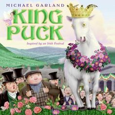 "St. Patrick's Day Reading Activities: King Puck - ""Set against the backdrop of Ireland's oldest and most unusual fair, ""King Puck"" is a jig-reeling, kid-appealing tale of friendship and fun. Experience the power of the fairies' magic through radiant illustrations by Michael Garland. With affection and skill, he captures the lushness of the Irish landscape and the cheer of the King Puck festivities."""