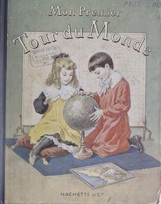 Brés, Mon premier tour du monde (1904) Vintage Children's Books, Antique Books, Good Old Times, Book Illustration, Fairy Tales, Homeschool, Childhood, Children Books, Retro