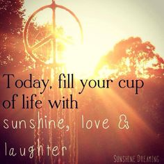 ☮ American Hippie Psychedelic Art Quotes ~ Summer ❤️Sunshine, love and laughter