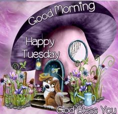 Good Morning Happy Tuesday God Bless Your Day good morning tuesday tuesday quotes good morning quotes happy tuesday tuesday blessings happy tuesday quotes good morning tuesday tuesday blessings quotes Tuesday Quotes Good Morning, Good Morning Sister, Happy Tuesday Quotes, Morning Qoutes, Morning Greetings Quotes, Good Morning Picture, Good Morning Good Night, Morning Pictures, Morning Wish