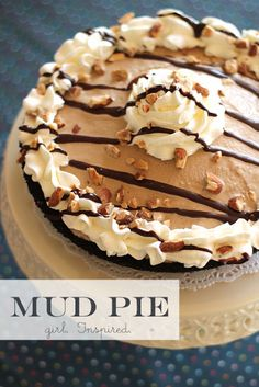 Mud Pie! (I'm pinning this after pinning work out stuff on my fitness board. Typical pinner)