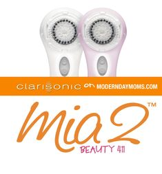Beauty 411: The Clarisonic Mia 2