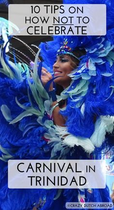 10 Tips on how NOT to celebrate Carnival in Trinidad! Steel drums, calypso and soca - lime like a Trinidian! The major events, the basics of Trinidad Carnival and 10 tips on how NOT to do it from our own last-minute experience! - Crazy Dutch Abroad http://www.crazydutchabroad.com/blog/Carnival_Trinidad/ digital nomad | travel the world | fun | traveler | travel blogger | dream destination | traveling | inspiration | adventure | explore | vacation | tourism | leisure | tourist | holiday
