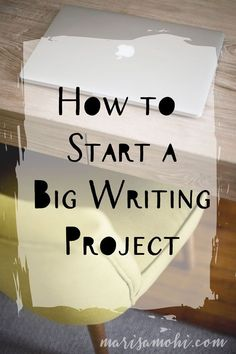 When you have to start a big writing project, it can be daunting. But I've got 5 tips to help you start your big writing project, and finish every time.