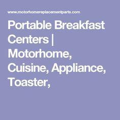 Portable Breakfast Centers | Motorhome, Cuisine, Appliance, Toaster,