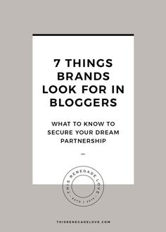 7 Things Brands Look For in Bloggers // This Renegade Love